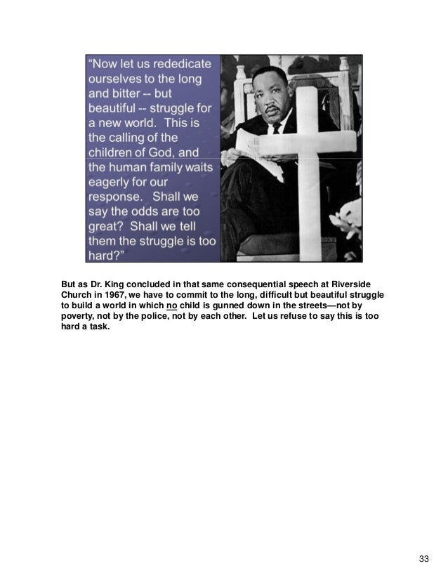 33 But as Dr. King concluded in that same consequential speech at Riverside Church in 1967, we have to commit to the long,...