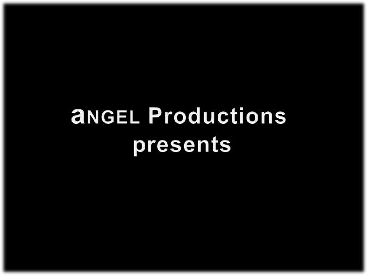 aNGEL Productions <br />presents<br />