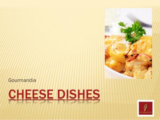 GourmandiaCHEESE DISHES