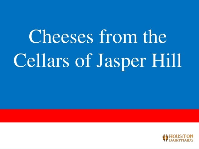 Cheeses from theCellars of Jasper Hill11/6/2012        1