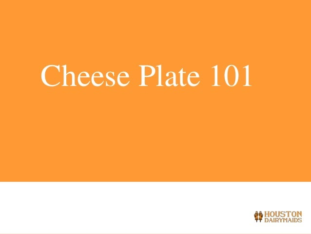 Cheese Plate 101  10/30/2013  1