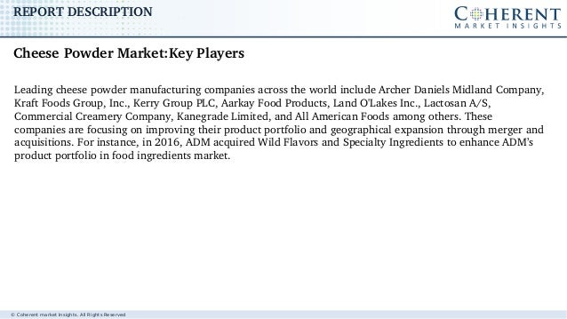 © Coherent market Insights. All Rights Reserved REPORTDESCRIPTION Leadingcheesepowdermanufacturingcompaniesacrossth...