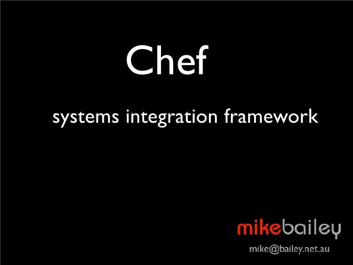 Chef systems integration framework