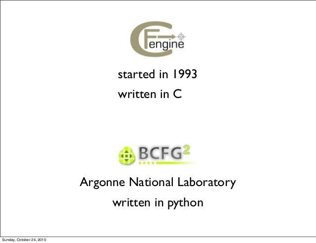 started in 1993 written in C Argonne National Laboratory written in python Sunday, October 24, 2010