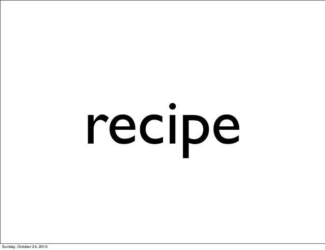 recipe Sunday, October 24, 2010