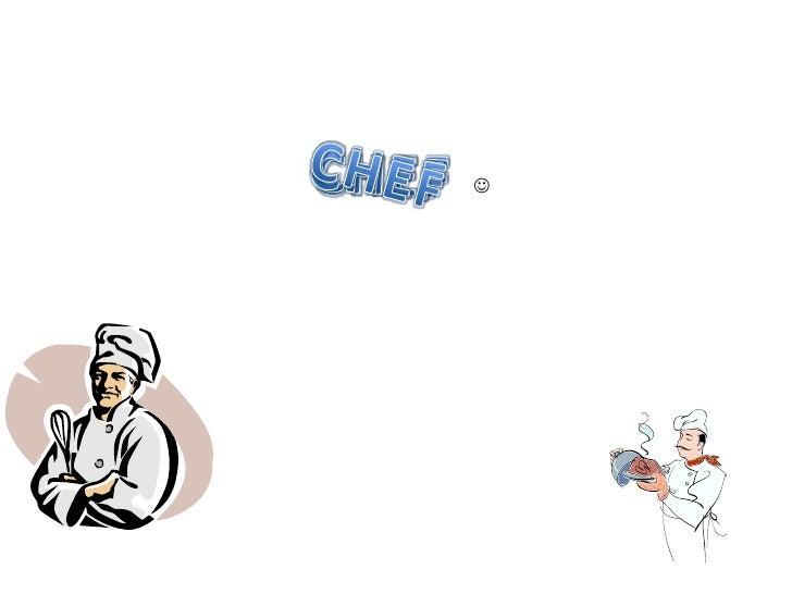 CHEF<br />CHEF<br />CHEF<br />CHEF<br />CHEF<br /><br />