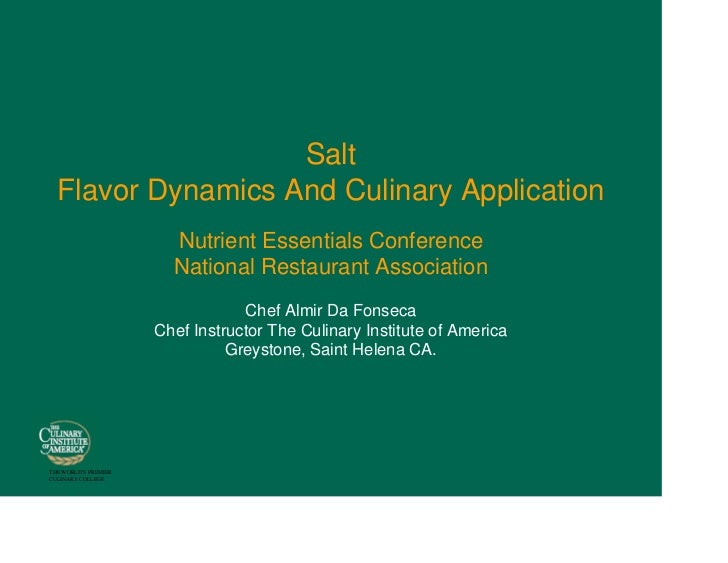 Salt   Flavor Dynamics And Culinary Application                         Nutrient Essentials Conference                    ...