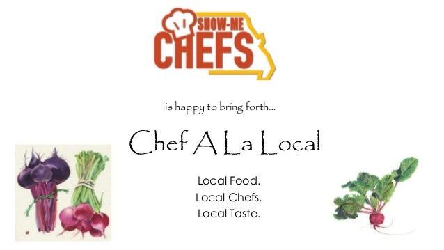 Chef A La Local Local Food. Local Chefs. Local Taste. is happy to bring forth…