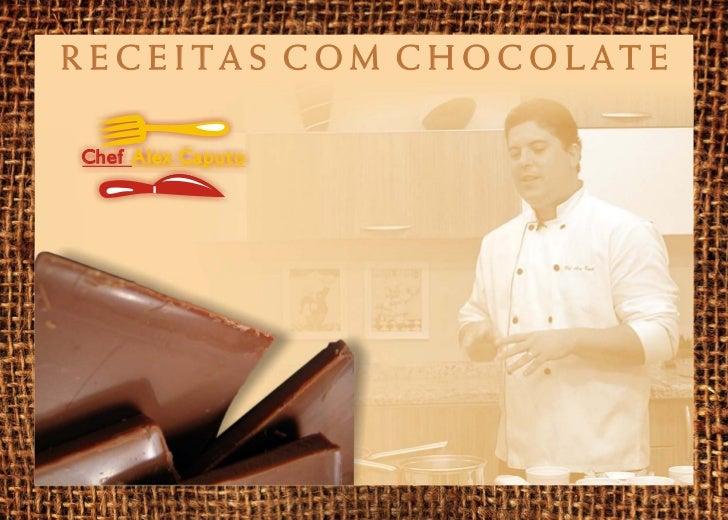 R ECEITAS COM CHOCOLAT EChef Alex Caputo