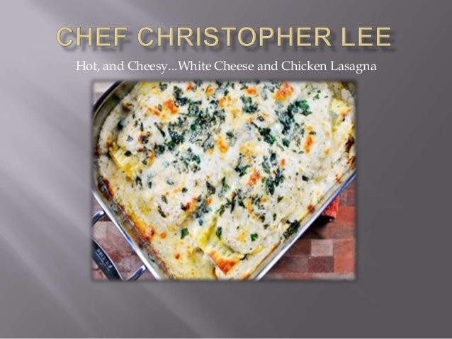 Hot, and Cheesy...White Cheese and Chicken Lasagna