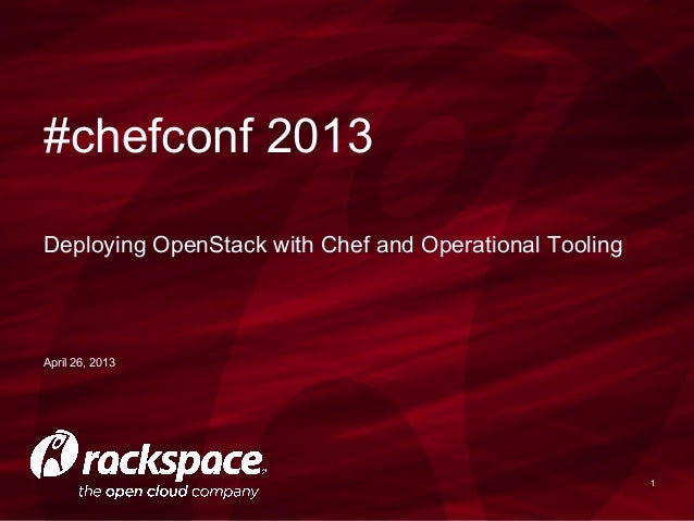 1April 26, 2013Deploying OpenStack with Chef and Operational Tooling#chefconf 2013
