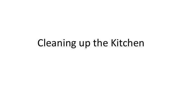 Cleaning up the Kitchen