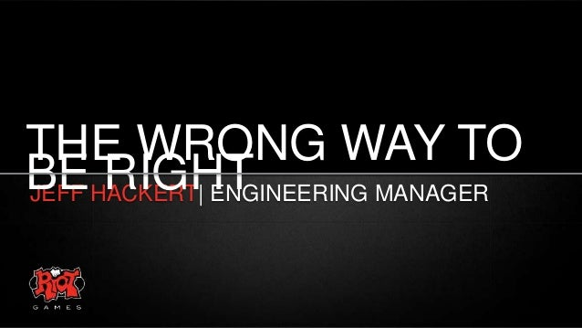 THE WRONG WAY TO BEHACKERT| ENGINEERING MANAGER RIGHT JEFF