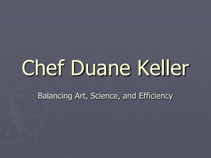 Chef Duane Keller Balancing Art, Science, and Efficiency