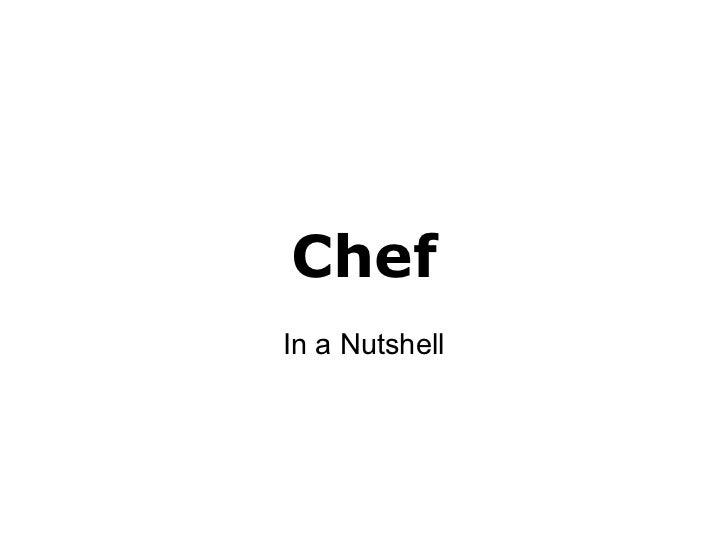 ChefIn a Nutshell