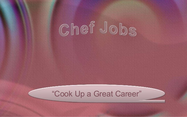 """""""Cook Up a Great Career"""""""