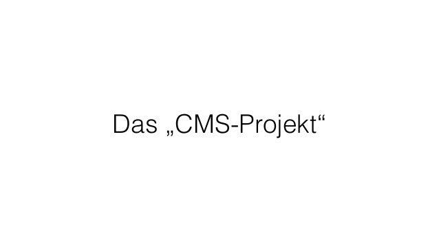 """Das """"CMS-Projekt"""""""