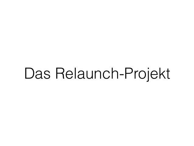 Das Relaunch-Projekt