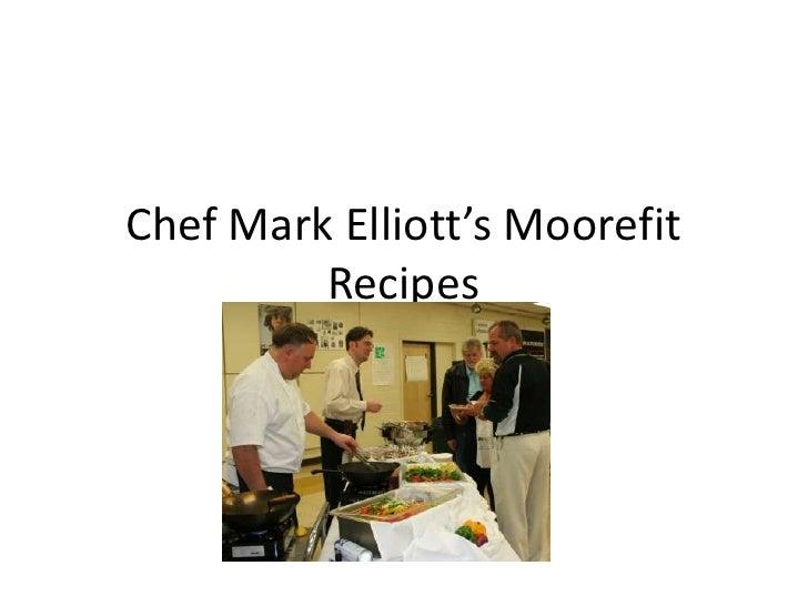 Chef Mark Elliott's Moorefit          Recipes