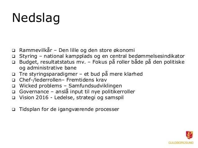 Nedslag  Rammevilkår – Den lille og den store økonomi  Styring – national kampplads og en central bedømmelsesindikator ...