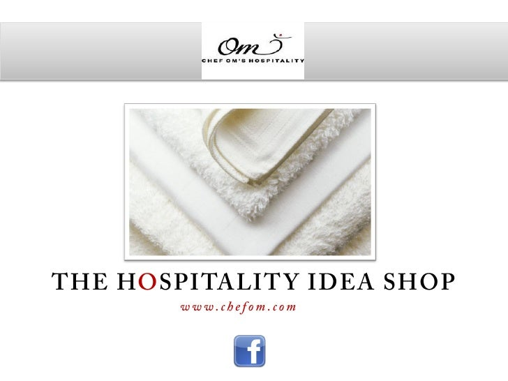 The      O R G A N I Z AT I O NCHEF OM'S HOSPITALITY:AN ASSOCIATION OF EXPERIENCED PROFESSIONALS FROM HOSPITALITY INDUSTRY...
