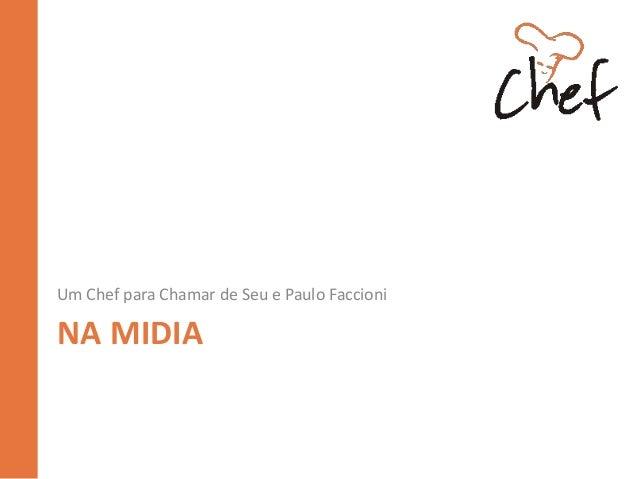 Um Chef para Chamar de Seu e Paulo Faccioni  NA MIDIA