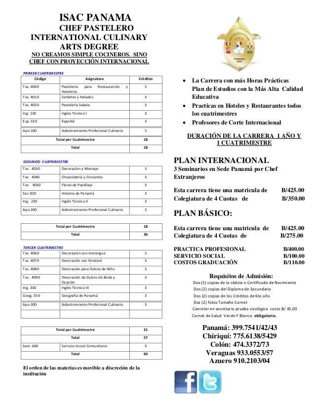 ISAC PANAMA CHEF PASTELERO INTERNATIONAL CULINARY ARTS DEGREE NO CREAMOS SIMPLE COCINEROS. SINO CHEF CON PROYECCIÓN INTERN...