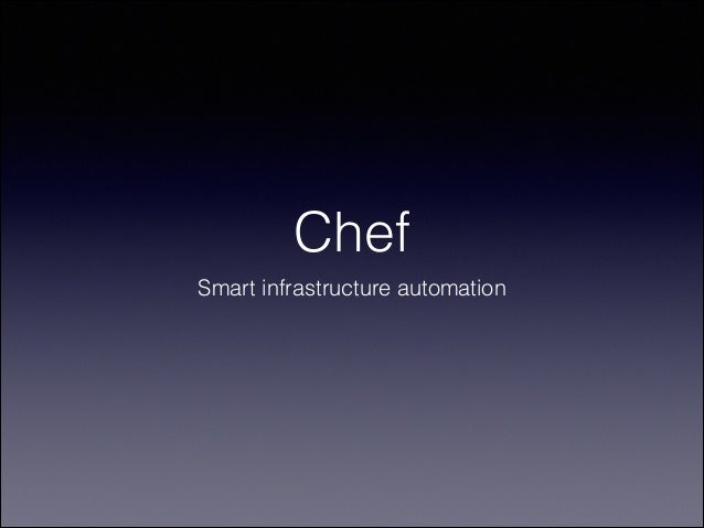 Chef Smart infrastructure automation