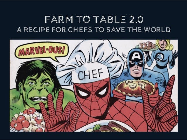 Farm to table 2.0 A recipe for chefs to save the world