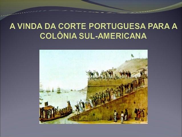 A invasão napoleônica à Península Ibérica obrigou a família real portuguesa ase transferir às pressas para a América. Ao a...