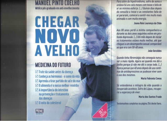 CHEGAR NOVO A VELHO, do Dr. Manuel Pinto Coelho (2015)