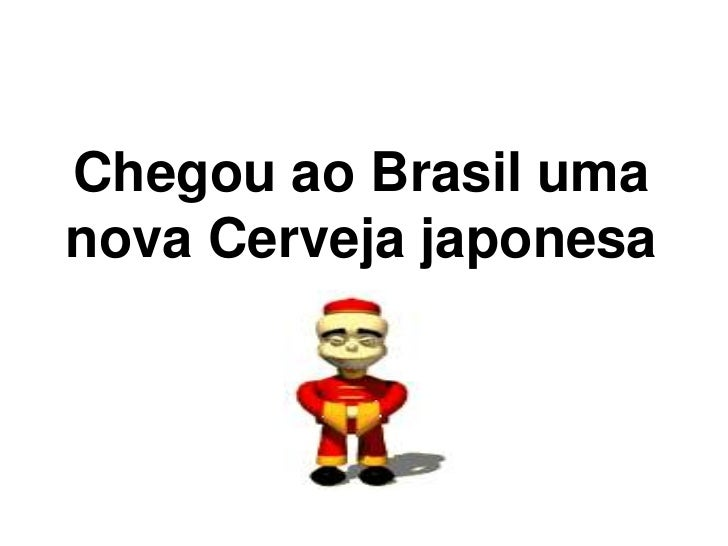 Chegou ao Brasil umanova Cerveja japonesa