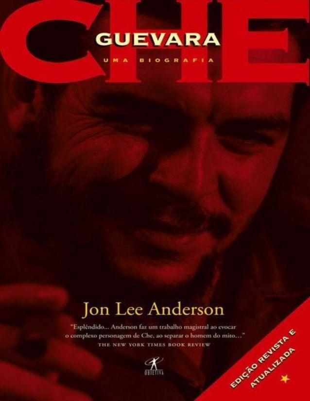FOLHA de Rosto Jon Lee Anderson EDIÇÃO REVISTA E ATUALIZADA Tradução M. H. C. Côrtes