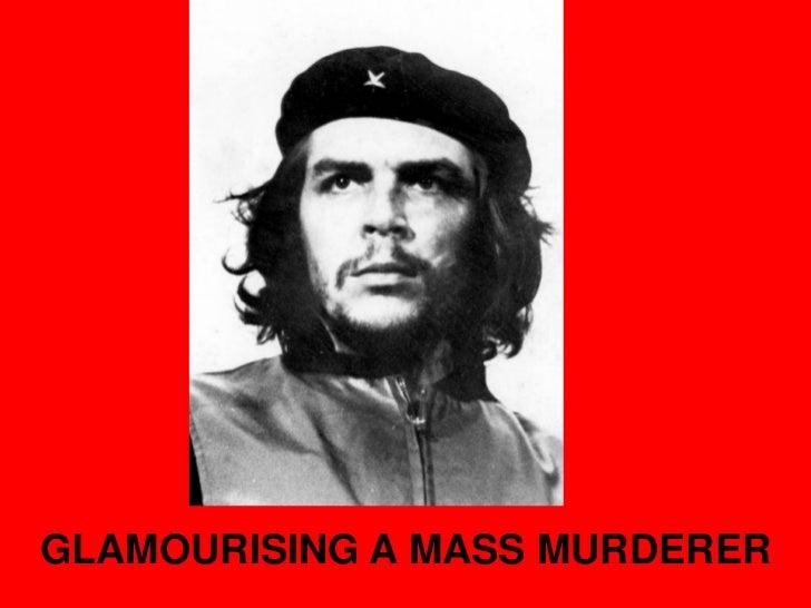 GLAMOURISING A MASS MURDERER