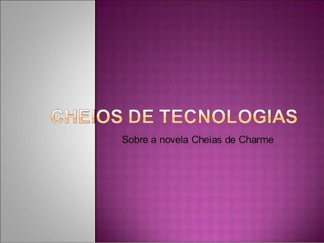 Sobre a novela Cheias de Charme