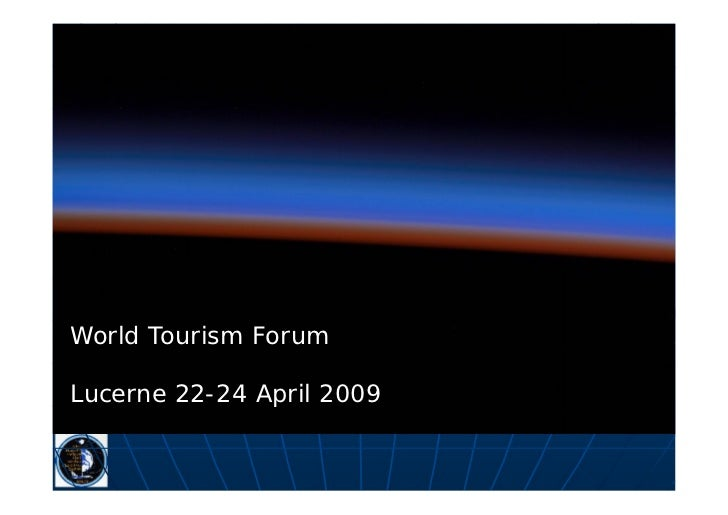 World Tourism ForumLucerne 22-24 April 2009