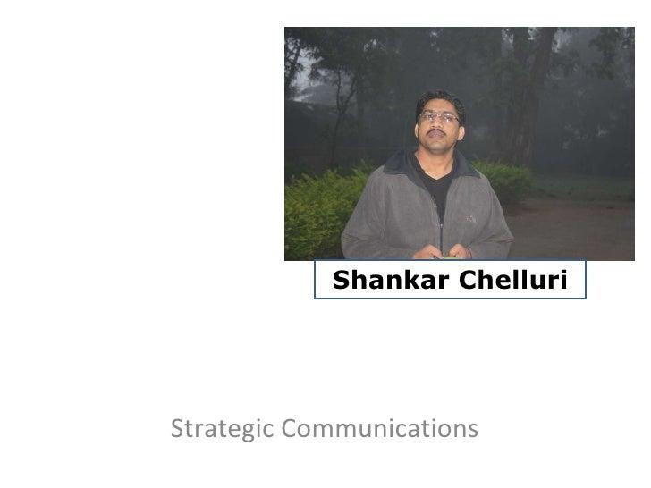 Strategic Communications  Shankar Chelluri