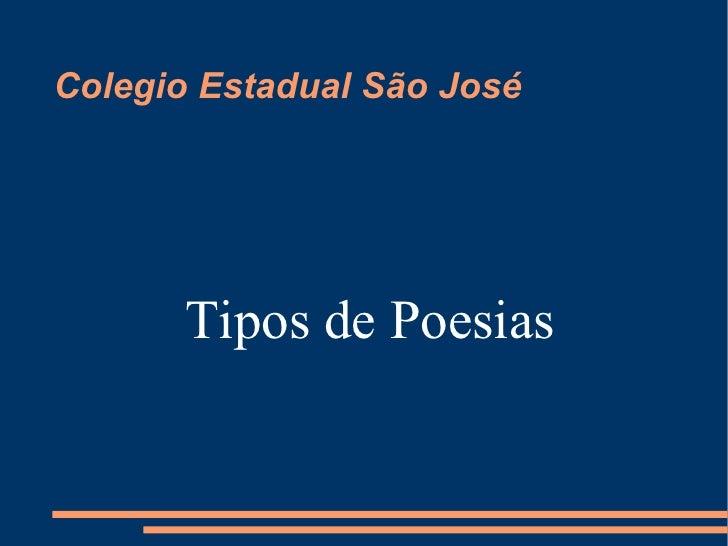 Colegio Estadual São José Tipos de Poesias