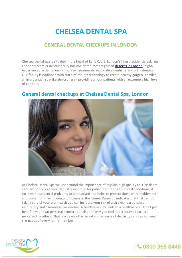 CHELSEA DENTAL SPA GENERAL DENTAL CHECKUPS IN LONDON Chelsea dental spa is situated in the heart of Earls Court, London's ...