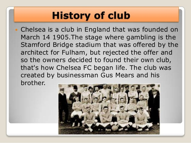 history of chelsea football club essay Instead one of the extra places was awarded to chelsea the acrimony after the match was such that it inspired george orwell to write his 1945 essay the sporting spirit the alternative history of arsenal football club.