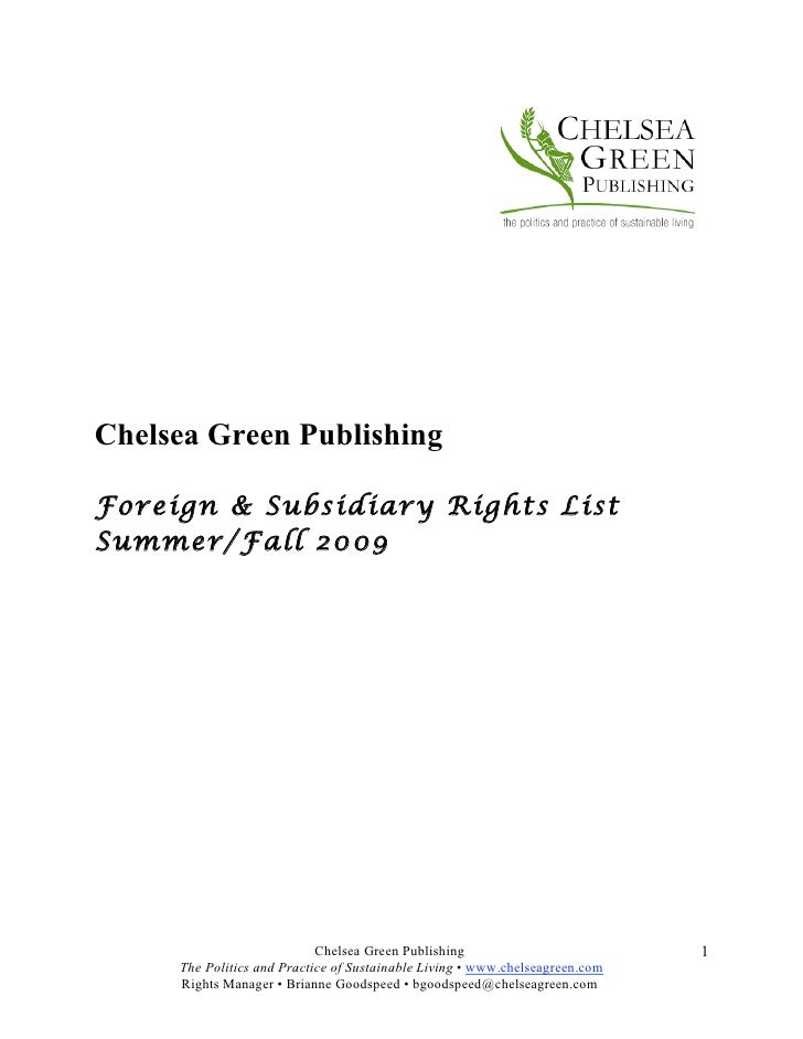 Chelsea Green Publishing  Foreign & Subsidiary Rights List Summer/F all 2009                                              ...