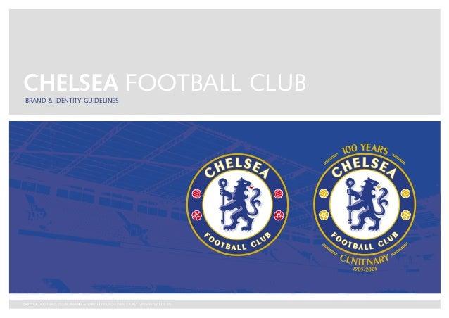 CHELSEA FOOTBALL CLUB BRAND & IDENTITY GUIDELINESCHELSEA FOOTBALL CLUB: BRAND & IDENTITY GUIDELINES   LAST UPDATED 01.03.05