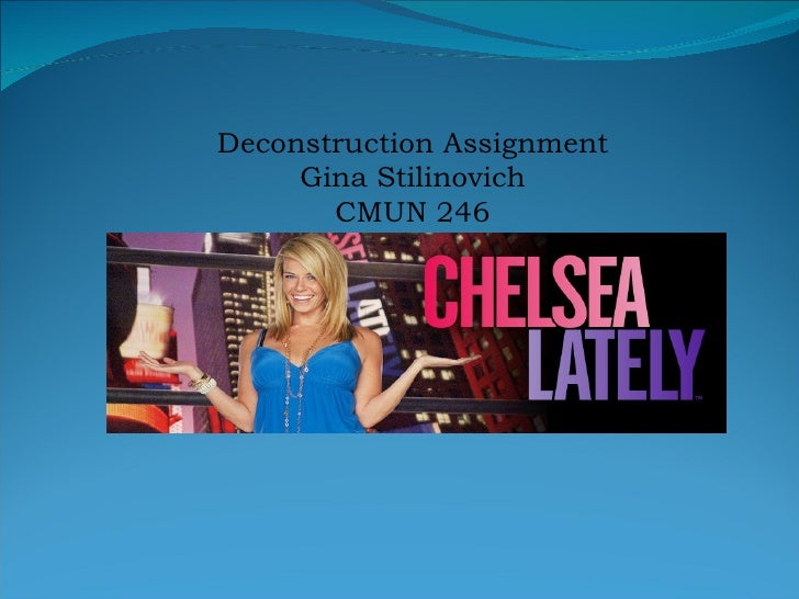 Deconstruction Assignment Gina Stilinovich CMUN 246