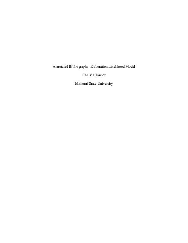 Annotated Bibliography: Elaboration Likelihood Model Chelsea Tanner Missouri State University