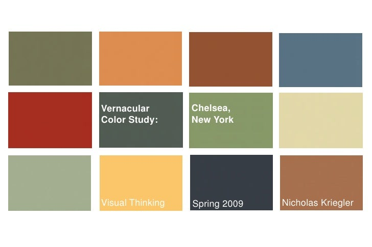Vernacular        Chelsea,Color Study:      New YorkVisual Thinking   Spring 2009   Nicholas Kriegler