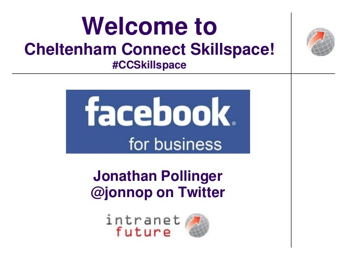 Welcome to Cheltenham Connect Skillspace!#CCSkillspace <br />Jonathan Pollinger<br />@jonnop on Twitter<br />