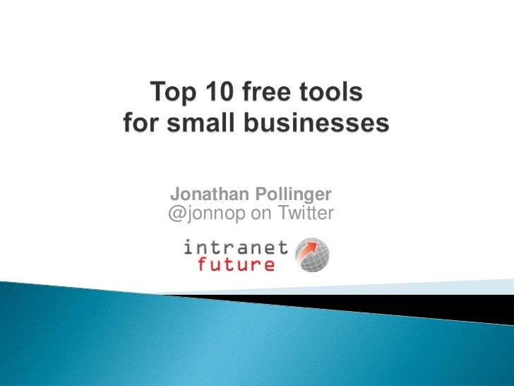 Top 10 free tools for small businesses<br />Jonathan Pollinger<br />@jonnop on Twitter<br />