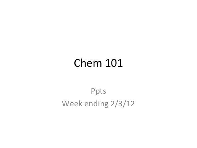 Chem 101PptsWeek ending 2/3/12