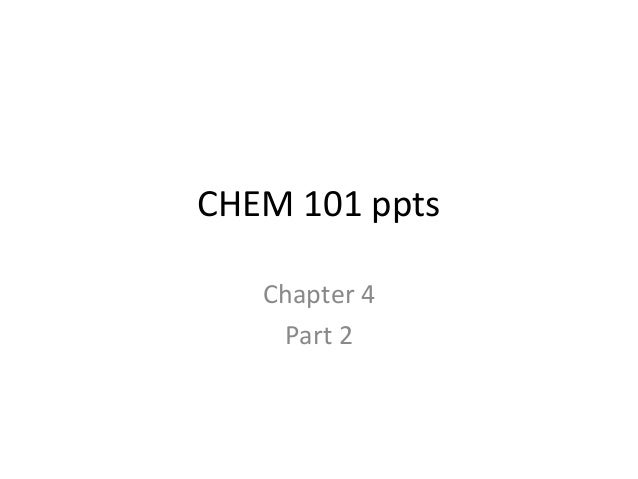 CHEM 101 pptsChapter 4Part 2