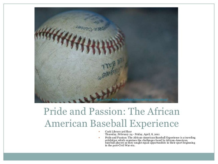 http://www.flickr.com/photos/theseanster93/1152356149/<br />Pride and Passion: The African American Baseball Experience<br...